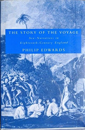 9780521413015: The Story of the Voyage: Sea-Narratives in Eighteenth-Century England (Cambridge Studies in Eighteenth-Century English Literature and Thought)