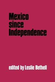 9780521413060: Mexico since Independence