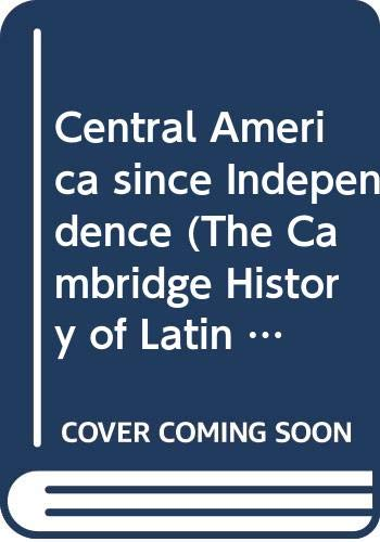 9780521413077: Central America since Independence (Cambridge History of Latin America)