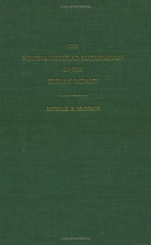 9780521413299: The Neuromuscular Maturation of the Human Infant (Classics in Developmental Medicine (Mac Keith Press))