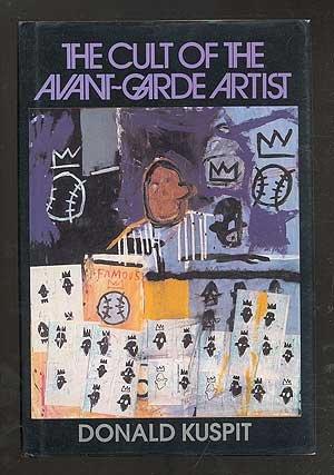 The Cult of the Avant-Garde Artist: Kuspit, Donald