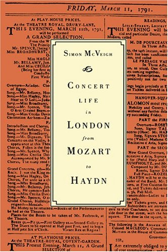 Concert Life in London from Mozart to Haydn: McVeigh, Simon W.