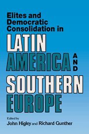 9780521413749: Elites and Democratic Consolidation in Latin America and Southern Europe