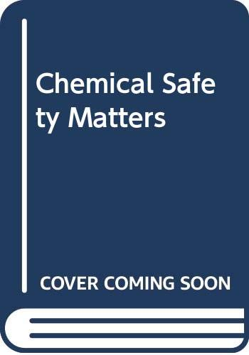 Chemical Safety Matters: World Health Organisation,