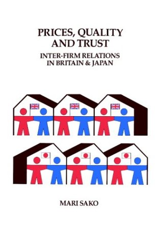 Prices Quality and Trust Inter-Firm Relations in Britain and Japan