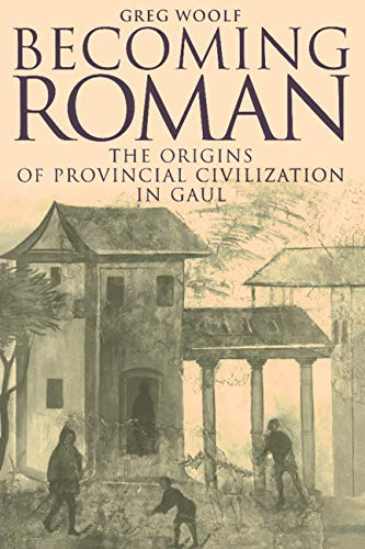 9780521414456: Becoming Roman: The Origins of Provincial Civilization in Gaul