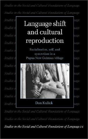 9780521414845: Language Shift and Cultural Reproduction: Socialization, Self and Syncretism in a Papua New Guinean Village (Studies in the Social and Cultural Foundations of Language)