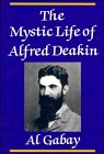The Mystic Life of Alfred Deakin,