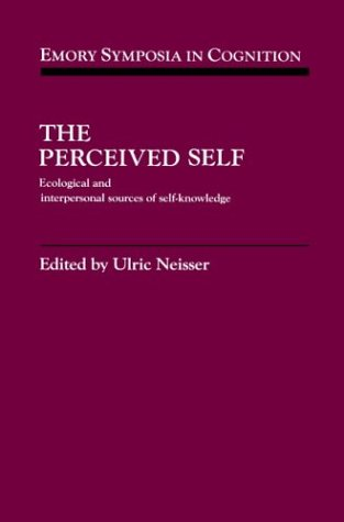 9780521415095: The Perceived Self Hardback: Ecological and Interpersonal Sources of Self Knowledge (Emory Symposia in Cognition)