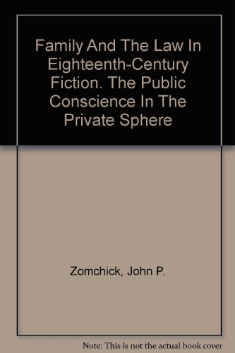 9780521415118: Family and the Law in Eighteenth-Century Fiction: The Public Conscience in the Private Sphere (Cambridge Studies in Eighteenth-Century English Literature and Thought)