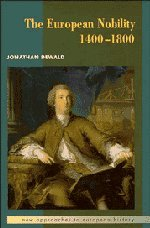 The European Nobility, 1400-1800 (New Approaches to European History): Jonathan Dewald