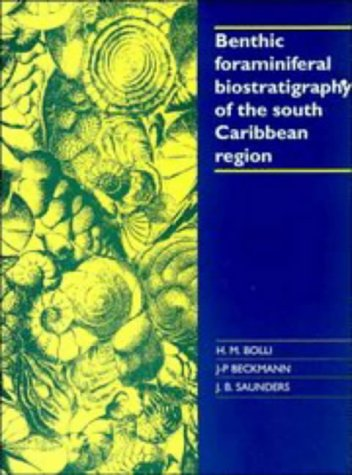 9780521415217: Benthic Foraminiferal Biostratigraphy of the South Caribbean Region