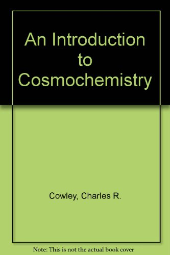9780521415385: An Introduction to Cosmochemistry