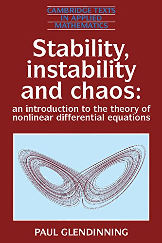 9780521415538: Stability, Instability and Chaos: An Introduction to the Theory of Nonlinear Differential Equations (Cambridge Texts in Applied Mathematics)