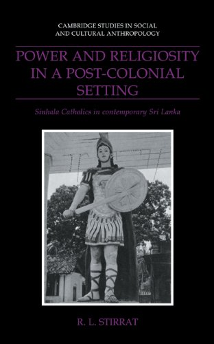 Power and Religiosity in a Post-Colonial Setting: Sinhala Catholics in contemporary Sri Lanka: ...