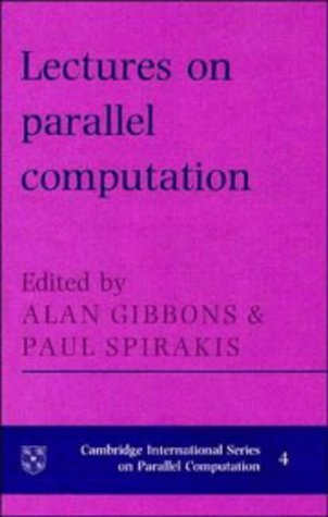 9780521415569: Lectures in Parallel Computation (Cambridge International Series on Parallel Computation)