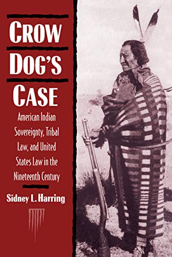 Crow Dog's Case: American Indian Sovereignty, Tribal Law, and United States Law in the ...