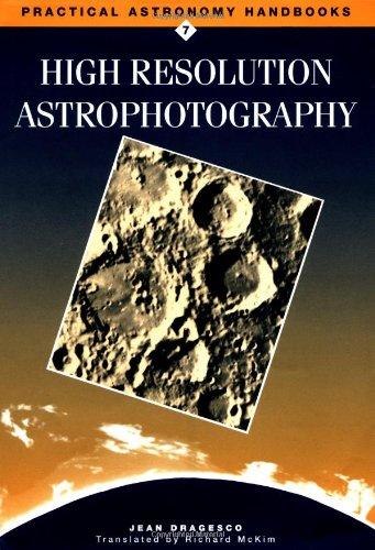 9780521415880: High Resolution Astrophotography Hardback (Practical Astronomy Handbooks)
