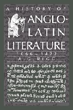 A history of Anglo-Latin literature 1066-1422.: RIGG, A.G.,