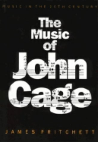 9780521416214: The Music of John Cage (Music in the Twentieth Century)