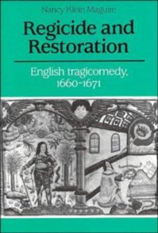 9780521416221: Regicide and Restoration: English Tragicomedy, 1660–1671