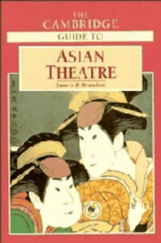 The Cambridge Guide to Asian Theatre.: Brandon, James