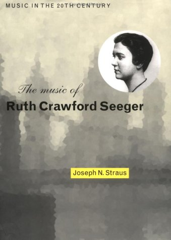 9780521416467: The Music of Ruth Crawford Seeger (Music in the Twentieth Century)