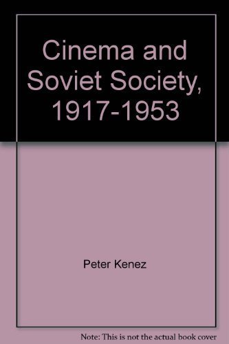 9780521416719: Cinema and Soviet Society, 1917-1953 (Cambridge Studies in the History of Mass Communication)