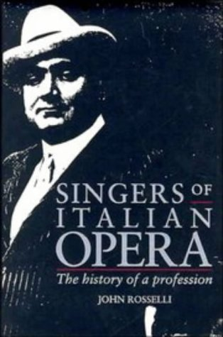 9780521416832: Singers of Italian Opera: The History of a Profession