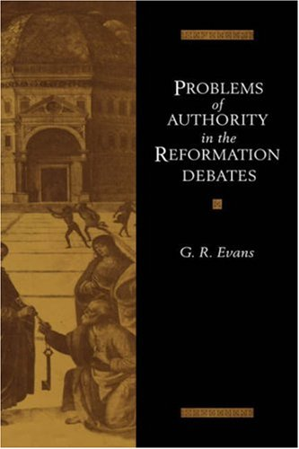 9780521416863: Problems of Authority in the Reformation Debates