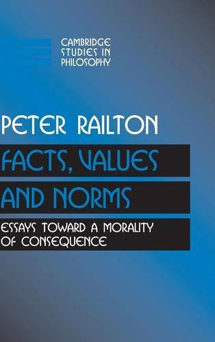 9780521416979: Facts, Values, and Norms: Essays toward a Morality of Consequence (Cambridge Studies in Philosophy)