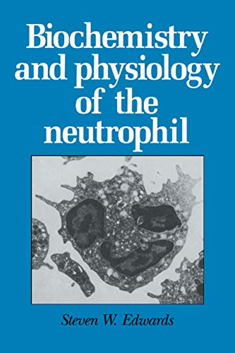 9780521416986: Biochemistry and Physiology of the Neutrophil