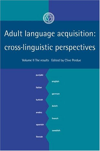 9780521417099: Adult Language Acquisition: Volume 2, The Results: Cross-Linguistic Perspectives: 002