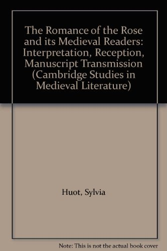 9780521417136: The Romance of the Rose and its Medieval Readers: Interpretation, Reception, Manuscript Transmission (Cambridge Studies in Medieval Literature)