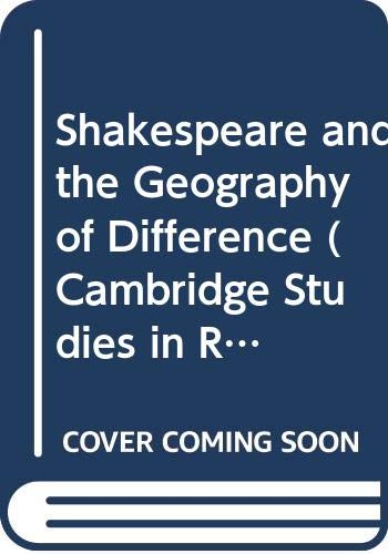 9780521417198: Shakespeare and the Geography of Difference (Cambridge Studies in Renaissance Literature and Culture)