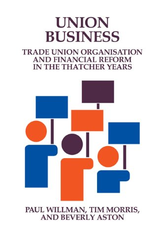 Union Business: Trade Union Organisation and Financial: Willman, Paul, Morris,