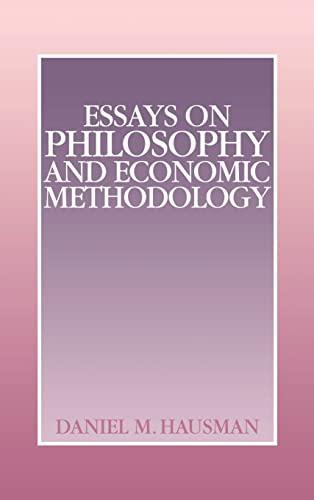 Essays on Philosophy and Economic Methodology: Hausman, Daniel M.