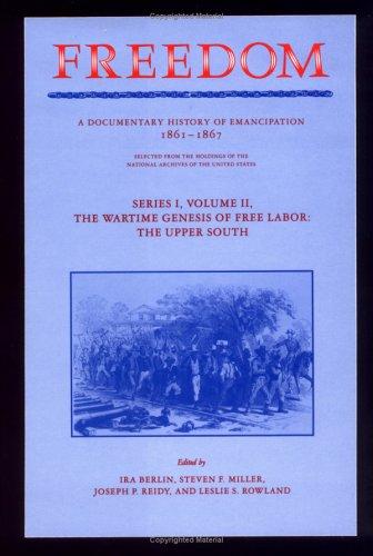 Freedom: Volume 2, Series 1: The Wartime: Ira Berlin, Joseph
