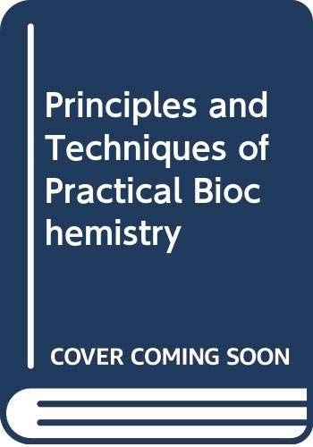 9780521417693: Principles and Techniques of Practical Biochemistry