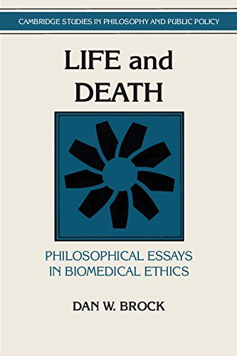 Life and Death. Philosophical Essays in Biomedical Ethics.: Brock, Dan