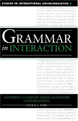 9780521418034: Grammar in Interaction: Adverbial Clauses in American English Conversations (Studies in Interactional Sociolinguistics)