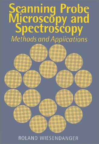 9780521418102: Scanning Probe Microscopy and Spectroscopy: Methods and Applications