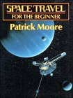 Space Travel for the Beginner (9780521418355) by Patrick Moore