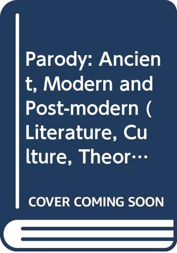 9780521418607: Parody: Ancient, Modern and Post-modern (Literature, Culture, Theory)