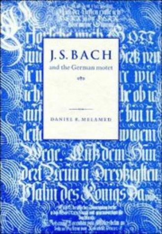 9780521418645: J. S. Bach and the German Motet