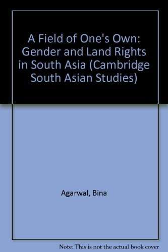 9780521418683: A Field of One's Own: Gender and Land Rights in South Asia (Cambridge South Asian Studies)