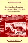 Caste, Nationalism and Communism in South India: Malabar, 1900-1948: Menon, Dilip M.