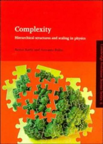 9780521418904: Complexity: Hierarchical Structures and Scaling in Physics (Cambridge Nonlinear Science Series)