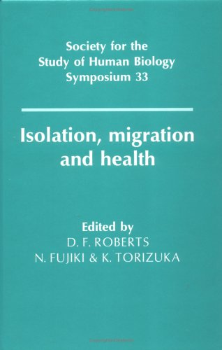 Isolation, Migration and Health (Society for the: D F. Roberts,