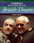 9780521419130: The Cambridge Illustrated History of British Theatre (Cambridge Illustrated Histories)